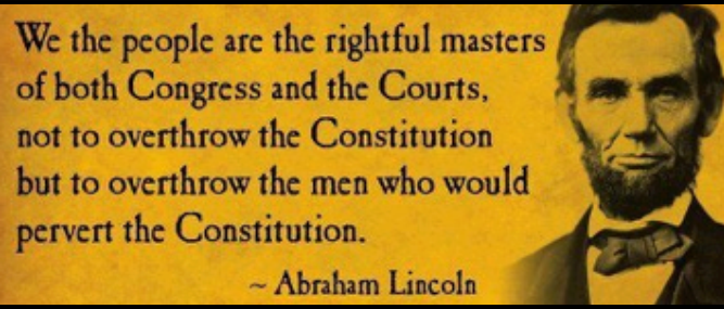 Yeah, like Lincoln, the first perverter of our Constitution....
